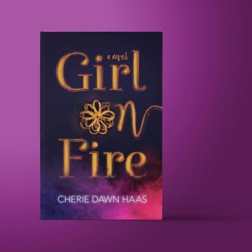 Girl on Fire by Cherie Dawn Haas | cheriedawnlovesfire.com
