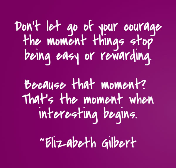 Inspiring quote by Elizabeth Gilbert | CherieDawnLovesFire.com